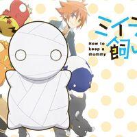 How To Keep A Mummy Miira No Kaikata Wiki Fandom How to keep a mummy. a mummy miira no kaikata wiki fandom