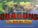 Dragons : Par delà les rives