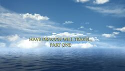 Have Dragon Will Travel Part I title card