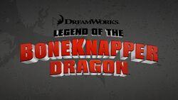 Legend of the Boneknapper Dragon title card