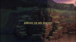 Enemy of My Enemy title card