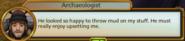 Muddie Must Enjoy Upsetting the Archaeologist