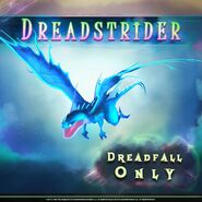 Dreadstrider officially in the game