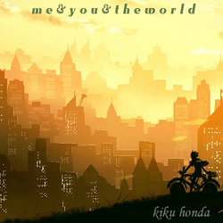Me and you and the world