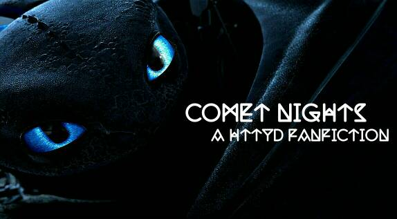 Comet nights how to train your dragon fanon wiki fandom powered everyone on berk believes toothless to be the last night fury the only one of his kind left but all that changes when a black dragon appears on the island ccuart Choice Image