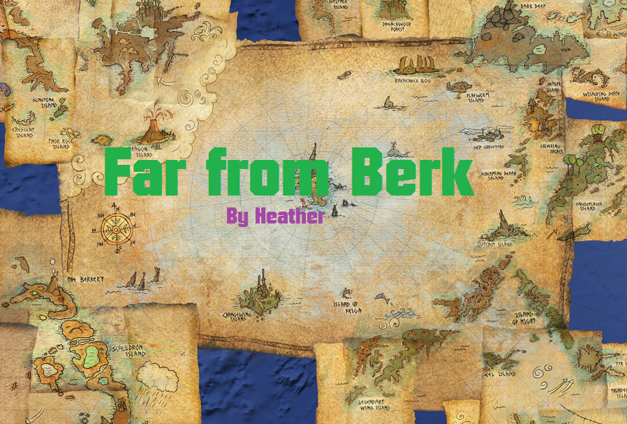 Far from Berk | How to Train Your Dragon Fanon Wiki | FANDOM