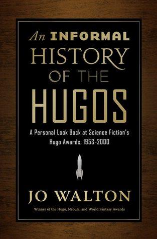 An Informal History of the Hugos   Hugo Award Nominees 2019