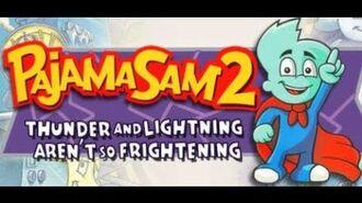 A SOMEWHAT WALKTHROUGH OF PAJAMA SAM 2 THUNDER AND LIGHTNING AREN'T SO FRIGHTENING
