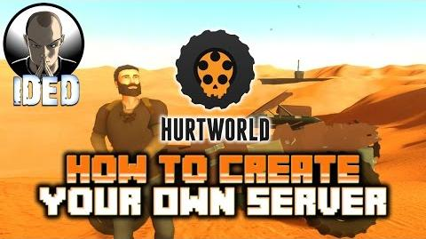 How to make a Hurtworld Server - Host a Hurtworld Server Tutorial