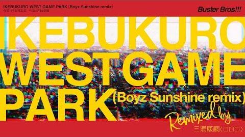 IKEBUKURO WEST GAME PARK (Boyz Sunshine remix)