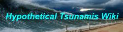Hypothetical Tsunamis Wikia