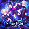 Never Over