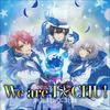 We are ICHU! REBERSERK