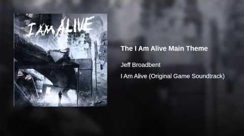 The I Am Alive Main Theme