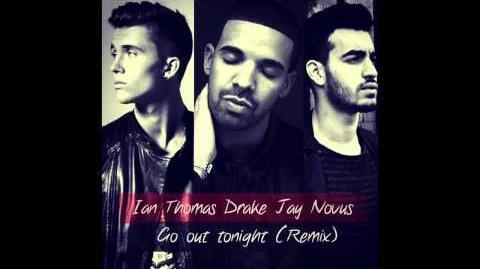 Drake Go Out Tonight (Remix ft Jay Novus - Ian Thomas) NEW 2015