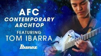 """Ibanez AFC """"Contemporary Archtop"""" featuring Tom Ibarra"""
