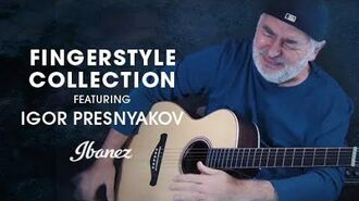 Ibanez Fingerstyle Collection - ACFS580CE featuring Igor Presnyakov
