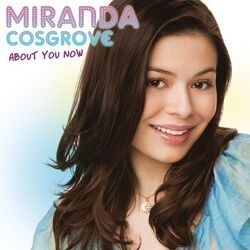 Miranda Cosgrove - About You Now