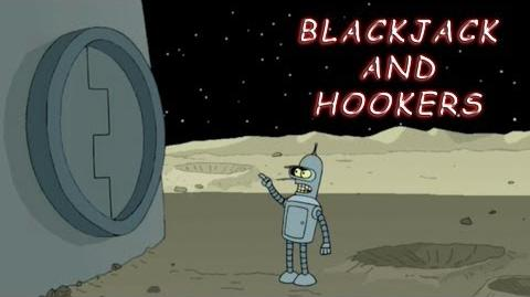 Blackjack and Hookers (BENDER!!)