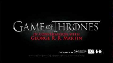 In Conversation With... George R.R. Martin on Game of Thrones Part 1 TIFF Bell Lightbox