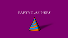 Party Planners title card