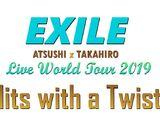 EXILE Atsushi x Takahiro Live World Tour 2019: Hits with a Twist!!