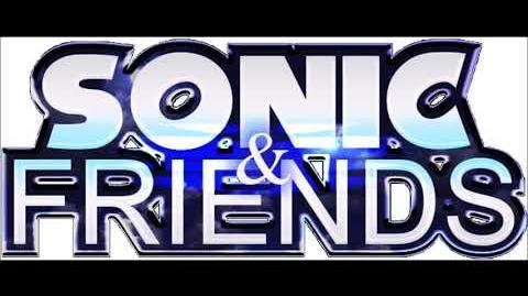 Sonic & Friends (TV Show) - Intro