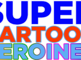 Super Cartoon Heroines