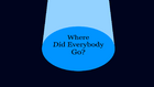 Where Did Everybody Go title card