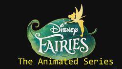 Disney Fairies (The Animated Series)