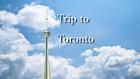Trip to Toronto title card