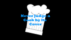 Never Judge a Cook by It's Cover title card
