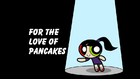 For the Love of Pancakes title card