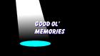 Good Ol' Memories title card
