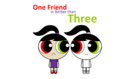 One Friend is Better Than Two title card