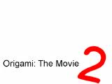 Origami: The Movie 2