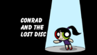 Conrad and the Lost Disc title card