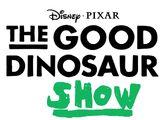 The Good Dinosaur Show