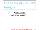 The Story of The Five Amigos