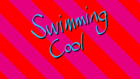 Swimming Cool title card