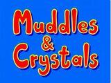 Muddles & Crystals