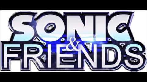 Sonic & Friends (TV Show) 2018 - Voice Actors