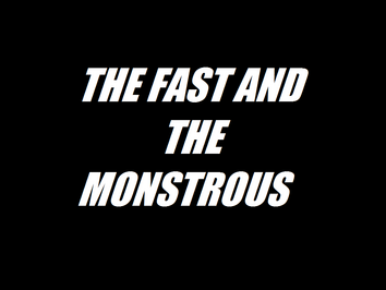 The Fast and the Monstrous title card