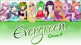 "Circus-P - ""EVERGREEN"" Lyrics (Color Coded ENG)"
