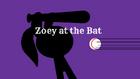 Zoey at the Bat