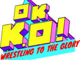 OK K.O.! Wrestling for Glory