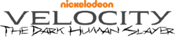 Velocity The Dark Human Slayer logo (with the 2009 Nickelodeon logo)