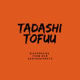 Tadashi Tofuu: Discoveries From New Sanfranyorkyo