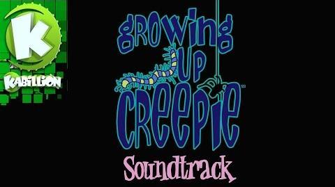 Growing Up Creepie Soundtrack - Growing Up Creepie