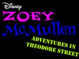 Zoey McMullen: Adventures in Theodore Street